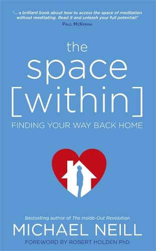 The Space Within: Finding Your Way Back Home (Paperback)