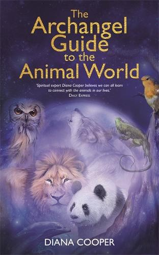 The Archangel Guide to the Animal World (Paperback)