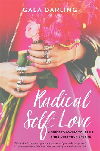 Radical Self-Love: A Guide to Loving Yourself and Living Your Dreams (Paperback)