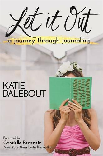 Let It Out: A Journey Through Journaling (Paperback)
