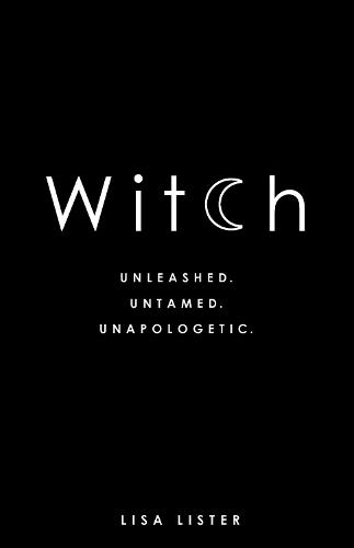 Witch: Unleashed. Untamed. Unapologetic. (Paperback)