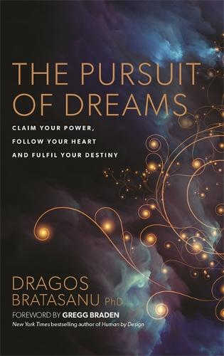 The Pursuit of Dreams: Claim Your Power, Follow Your Heart, and Fulfill Your Destiny (Paperback)