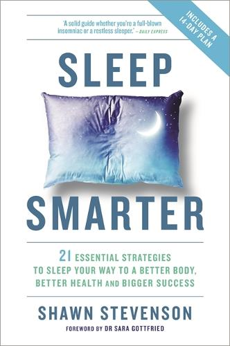 Sleep Smarter: 21 Essential Strategies to Sleep Your Way to a Better Body, Better Health, and Bigger Success (Paperback)