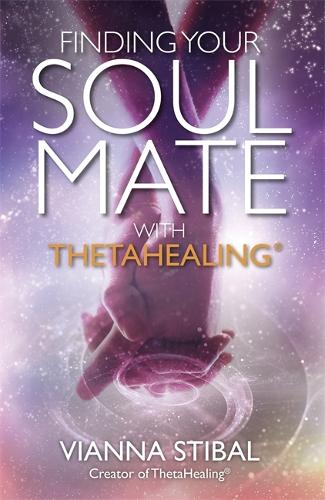 Finding Your Soul Mate with ThetaHealing (R) (Paperback)