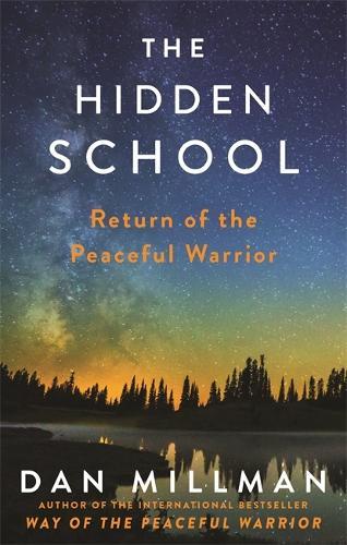 The Hidden School: Return of the Peaceful Warrior (Paperback)