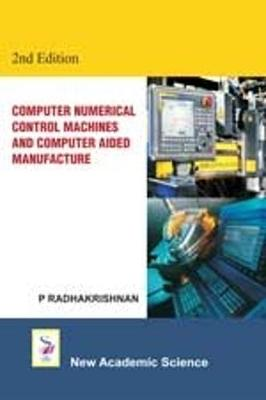 Computer Numerical Control Machines and Computer Aided Manufacture (Paperback)
