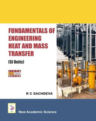 Fundamentals of Engineering Heat and Mass Transfer (Paperback)