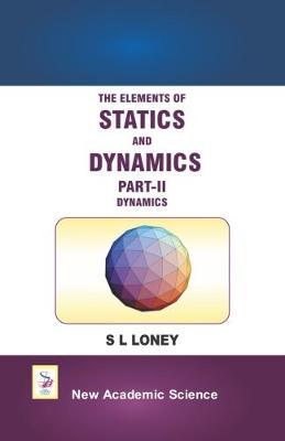 The Elements of Statics and Dynamics: Part II (Hardback)