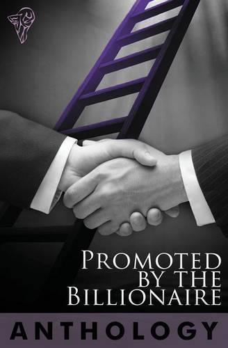 Promoted by the Billionaire (Paperback)