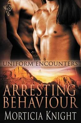 Uniform Encounters: Arresting Behaviour (Paperback)