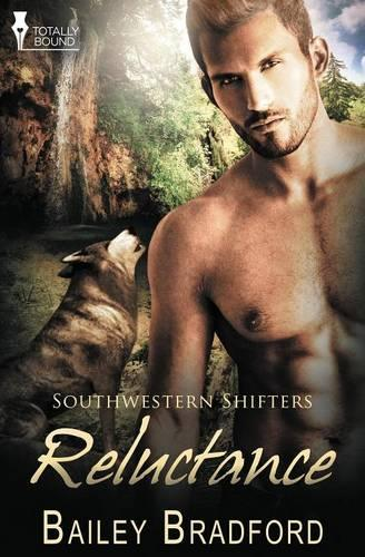 Southwestern Shifters: Reluctance (Paperback)