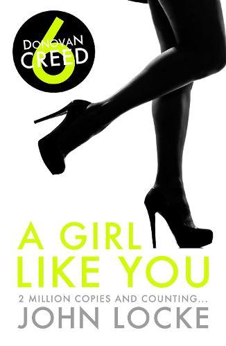 A Girl Like You - Donovan Creed 6 (Paperback)