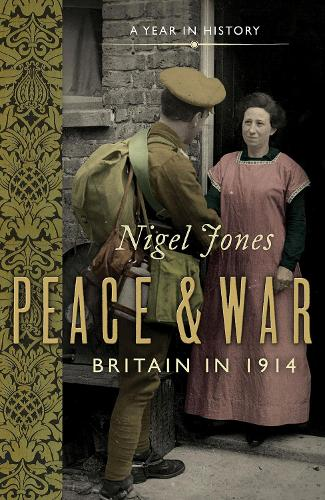 Peace and War: Britain in 1914 (Paperback)
