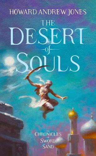 The Desert of Souls - The Chronicle of Sword and Sand 1 (Hardback)