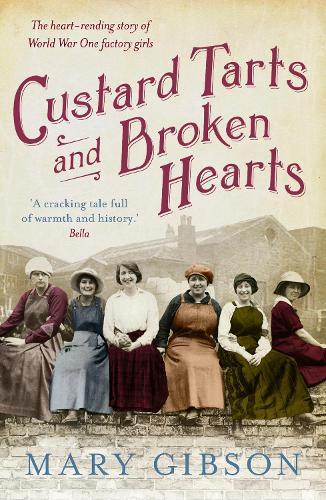 Custard Tarts and Broken Hearts - The Factory Girls 1 (Paperback)