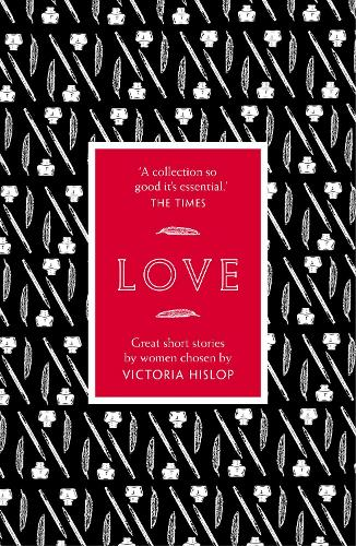 The Story: Love: Great Short Stories for Women by Women (Paperback)