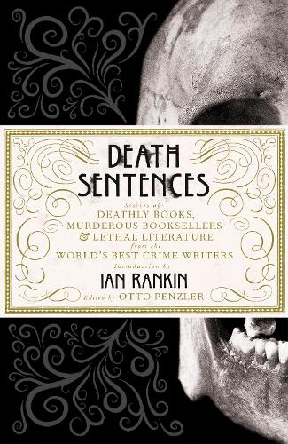 Death Sentences: Stories of Deathly Books, Murderous Booksellers and Lethal Literature (Hardback)