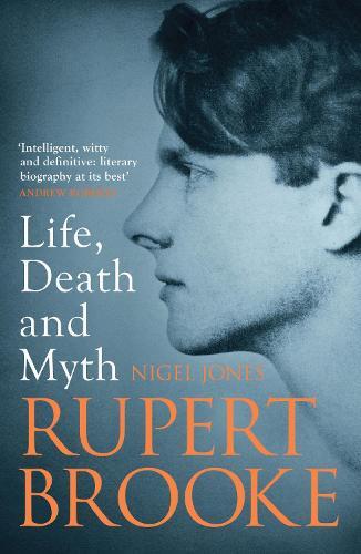 Rupert Brooke: Life, Death and Myth (Paperback)