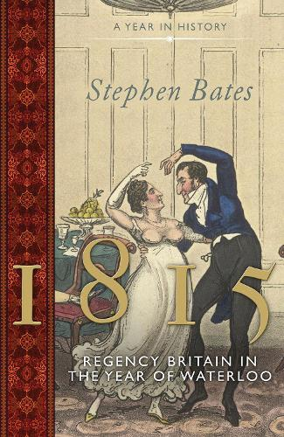 1815: Regency Britain in the Year of Waterloo (Hardback)