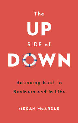 The Up Side of Down: Bouncing Back in Business and in Life (Paperback)