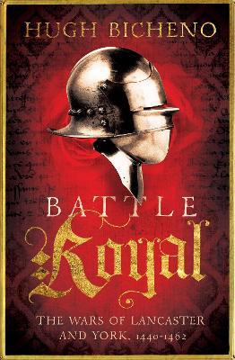Battle Royal: The Wars of Lancaster and York, 1450-1464 (Hardback)