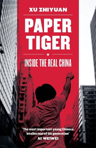 Paper Tiger: Inside the Real China (Paperback)