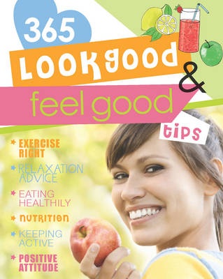 365 Look Good and Feel Good Tips (Paperback)