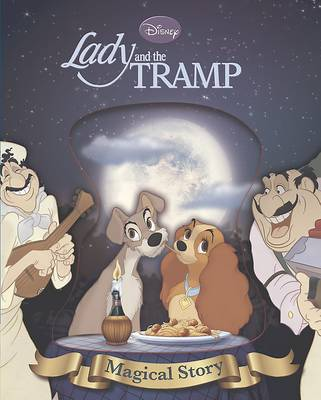 Disney Lady and the Tramp Magical Story: The story of the film. (Hardback)