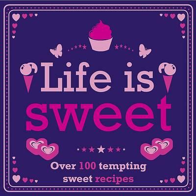 Life is Sweet (Hardback)