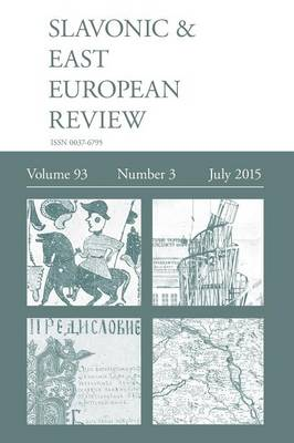 Slavonic & East European Review (93: 3) July 2015 (Paperback)