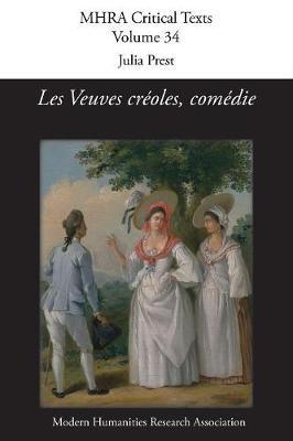 Les Veuves Cr�oles, Com�die - Mhra Critical Texts 34 (Paperback)