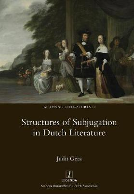Structures of Subjugation in Dutch Literature (Paperback)