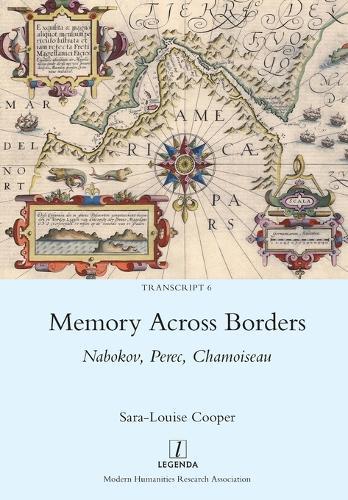 Memory Across Borders: Nabokov, Perec, Chamoiseau - Transcript 6 (Paperback)