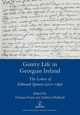 Gentry Life in Georgian Ireland: The Letters of Edmund Spencer (1711-1790) (Paperback)