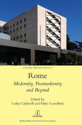 Rome: Modernity, Postmodernity and Beyond - Italian Perspectives 39 (Hardback)