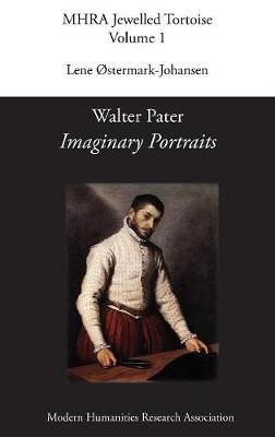 Walter Pater, 'Imaginary Portraits' - Mhra Jewelled Tortoise 1 (Hardback)
