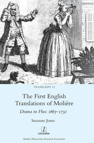 The First English Translations of Moliere: Drama in Flux 1663-1732 - Transcript 13 (Hardback)