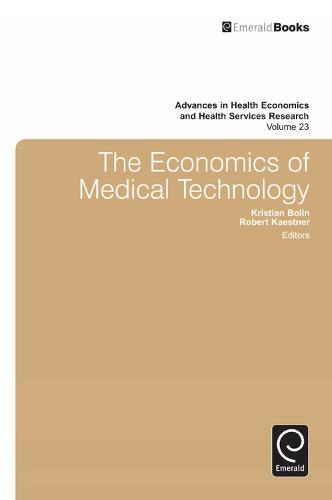 The Economics of Medical Technology - Advances in Health Economics & Health Services Research 23 (Hardback)