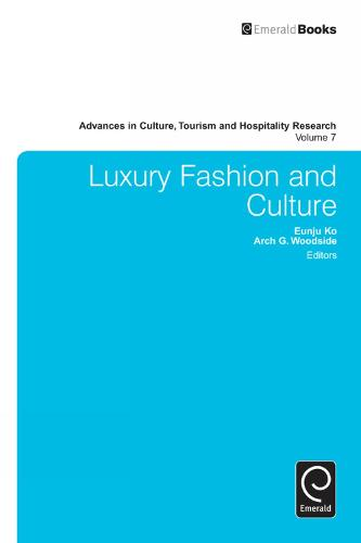 Luxury Fashion and Culture - Advances in Culture, Tourism and Hospitality Research 7 (Hardback)