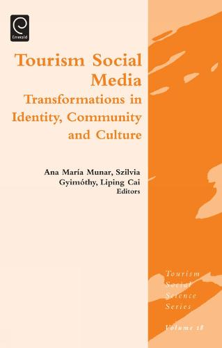 Tourism Social Media: Transformations in Identity, Community and Culture - Tourism Social Science Series 18 (Hardback)