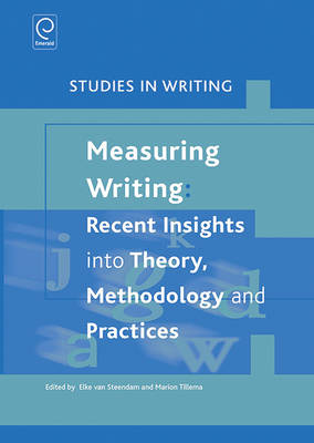 Measuring Writing: Recent Insights into Theory, Methodology and Practice - Studies in Writing 27 (Hardback)