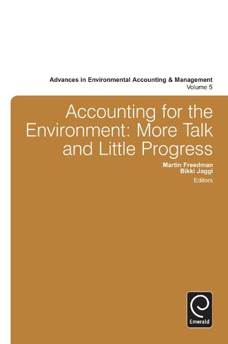 Accounting for the Environment: More Talk and Little Progress - Advances in Environmental Accounting & Management 5 (Hardback)