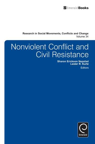Nonviolent Conflict and Civil Resistance - Research in Social Movements, Conflicts and Change 34 (Hardback)