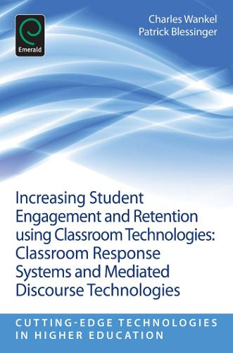 Increasing Student Engagement and Retention Using Classroom Technologies: Classroom Response Systems and Mediated Discourse Technologies - Increasing Student Engagement and Retention 6, Part E (Paperback)