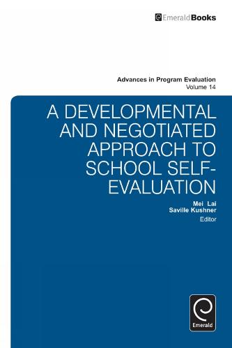 A National Developmental and Negotiated Approach to School and Curriculum Evaluation - Advances in Program Evaluation 14 (Hardback)