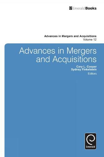 Advances in Mergers and Acquisitions - Advances in Mergers and Acquisitions 12 (Hardback)