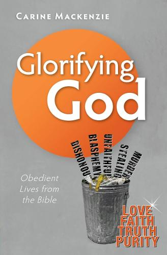 Glorifying God: Obedient Lives from the Bible (Paperback)