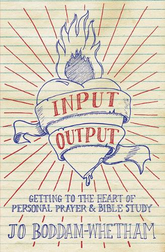 Input-output: Getting to the Heart of Personal Prayer and Bible Study (Paperback)