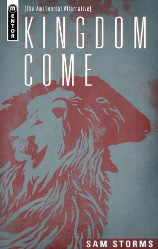 Kingdom Come: The Amillennial Alternative (Hardback)