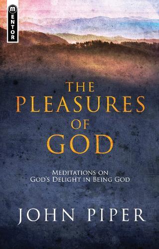 Pleasures of God: Meditations on God's Delight in being God (Paperback)